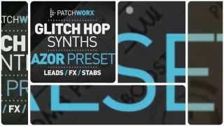 Patchworx - Glitch Hop Synths (NI Razor Presets)