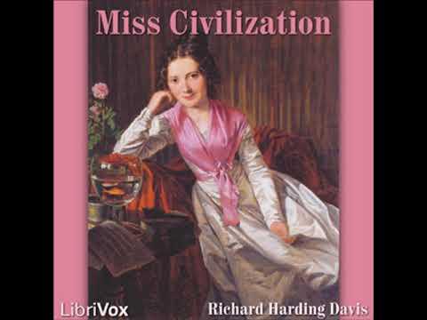 Miss Civilization by Richard Harding DAVIS read by    Full Audio Book