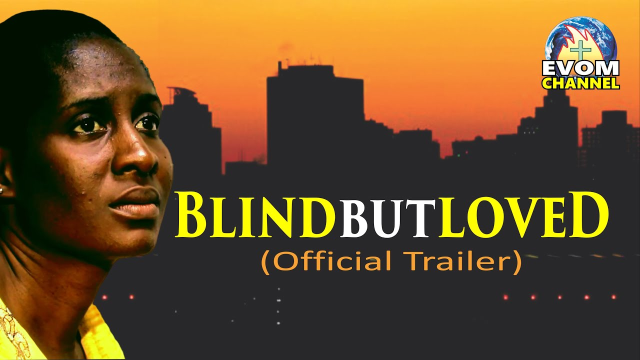 Download Blind But Loved (TRAILER)    Latest EVOM Movie    Written & Directed by 'Shola Mike Agboola
