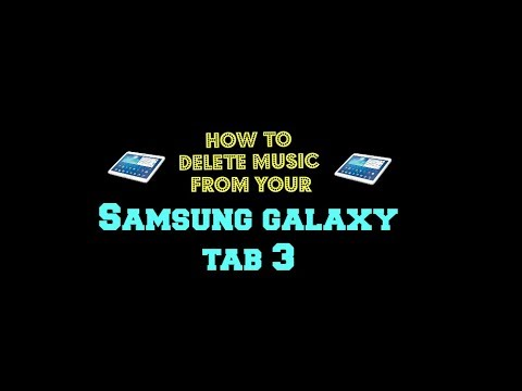How To Delete Music From The Samsung Galaxy Tab 3