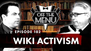 Off the Menu: Episode 182 - Wiki Activism