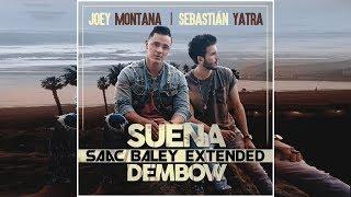Joey Montana & Sebastian Yatra - Suena El Dembow (Saac Baley Extended Edit)