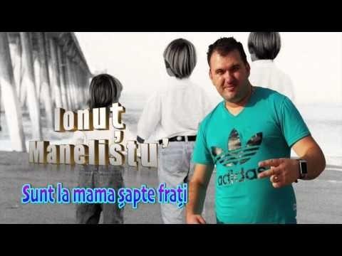 Ionut Manelistu - Sunt la mama sapte frati, Pentru Madalin Borcan, Remade 2017