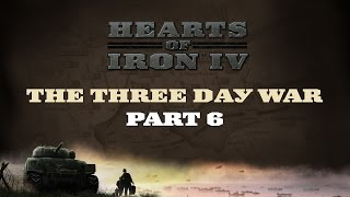 HoI IV - The Three Day War - Part 6