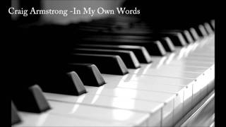 Craig Armstrong - In My Own Words