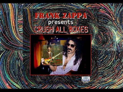 Frank Zappa Presents Crush All Boxes (and other stuff) on the radio