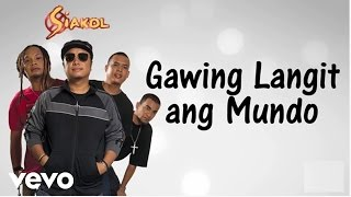 Siakol - Gawing Langit Ang Mundo (Lyric Video)