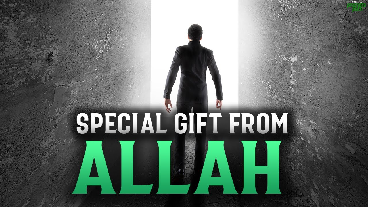 ALLAH LOVES GIVING BELIEVERS THIS SPECIAL GIFT