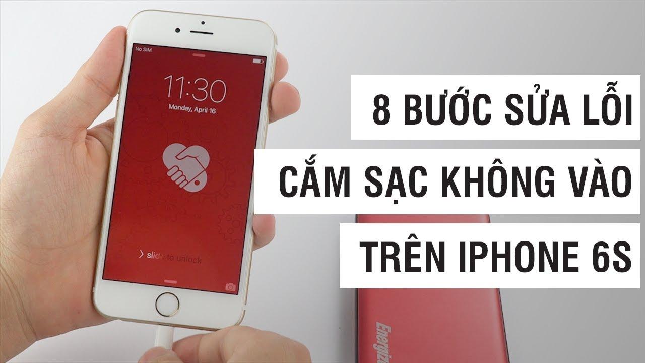 8 bước sửa lỗi cắm sạc không vào trên iPhone 6S | Điện Thoại Vui