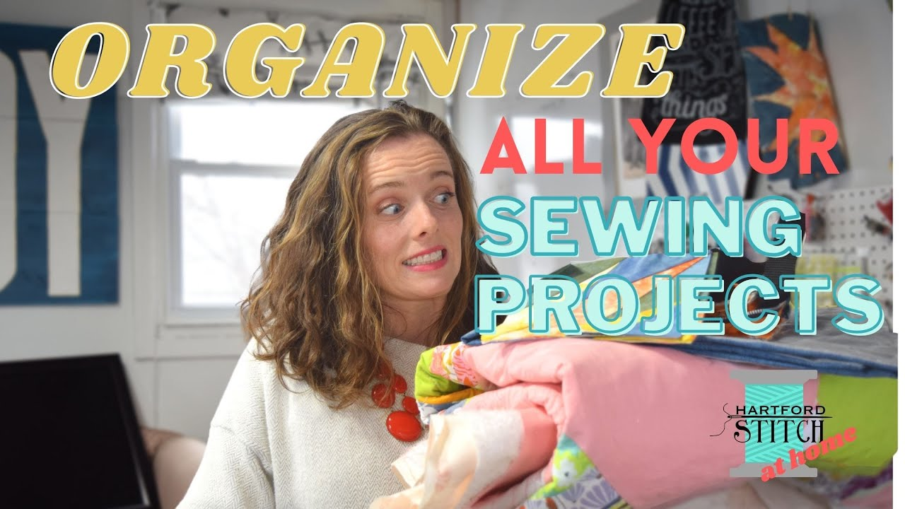How to Organize ALL of Your Sewing Projects