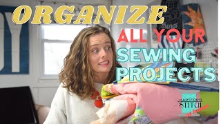 How to Organize Your Sewing Projects