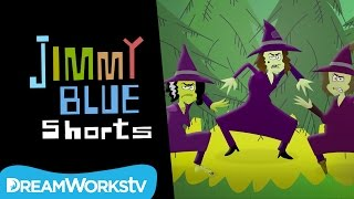 Jimmy vs. Three Ugly Witches Pt. 1 | JIMMY BLUE SHORTS