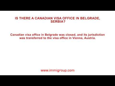 Is there a Canadian visa office in Belgrade, Serbia?