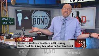 Cramer makes the bull case for including bonds in your portfolio