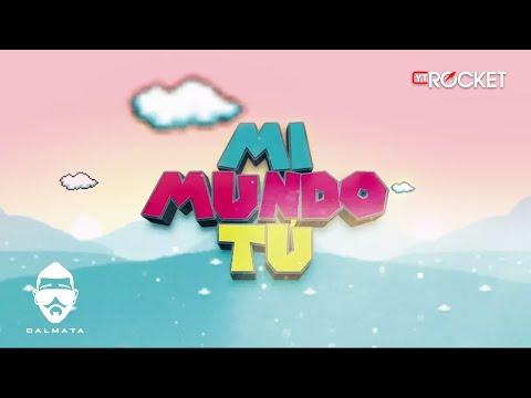 Mi Mundo Tú - Dalmata   Video Lyric