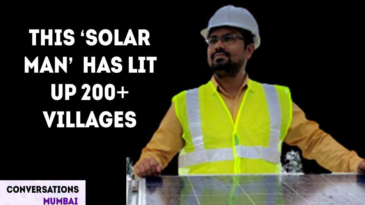 The Solar Man of India   Sachin Shigwan   Conversations Mumbai