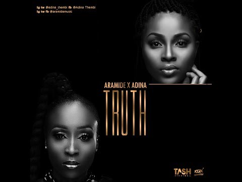 Aramide x Adina - Truth (Audio)