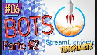 Tutorial Bots | Parte 2| StreamElements