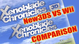 COMPARiSON / XENOBLADE Chronicles 3D / *New3DS VS. Wii*