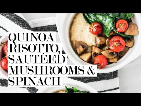 Quinoa Risotto (Quinotto) with Sautéed Mushrooms and Spinach | Cravings Journal