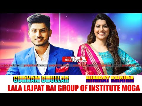 Gurnam Bhullar And Nimrat Khaira Live Show at LLRIET Moga 2018 Live Now