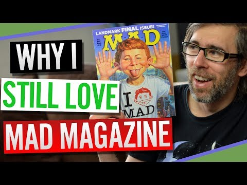 WHY I STILL LOVE MAD MAGAZINE - After all these years