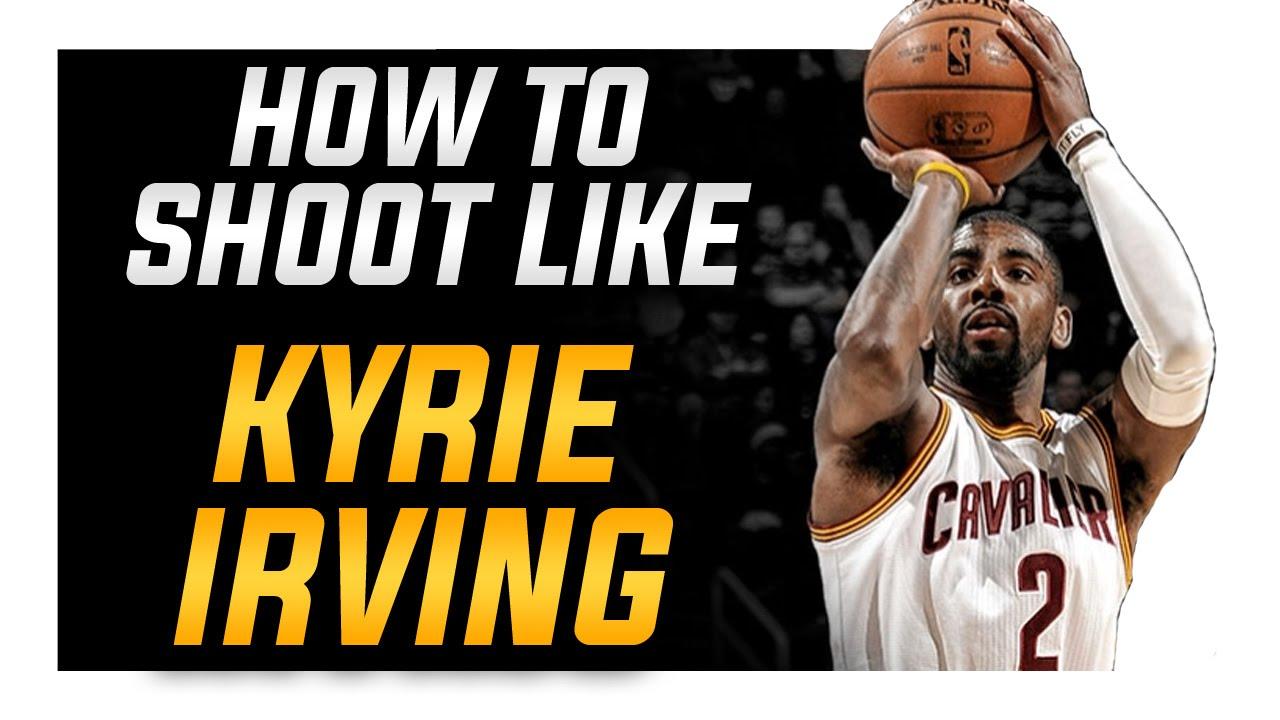 Kyrie Irving Shooting Form How to Shoot like Kyri...