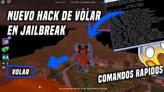 ★NEW HACK TO FLY IN JAILBREAK ROBLOX ? UPDATED RAPID COMMANDS★ 2018