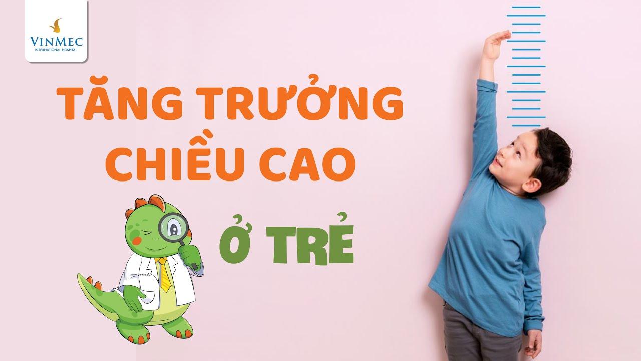 Mỗi năm, trẻ cần cao thêm bao nhiêu mới đạt chuẩn?  TS, BS Hồ Thu Mai, BV Vinmec Times City