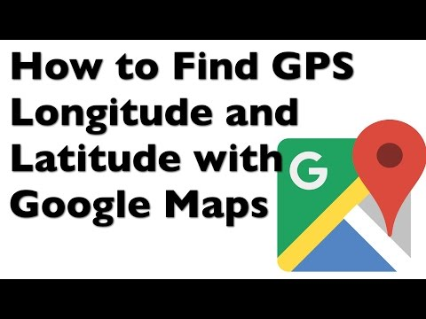 How to Find GPS Longitude and Latitude Coordinates with Google Maps