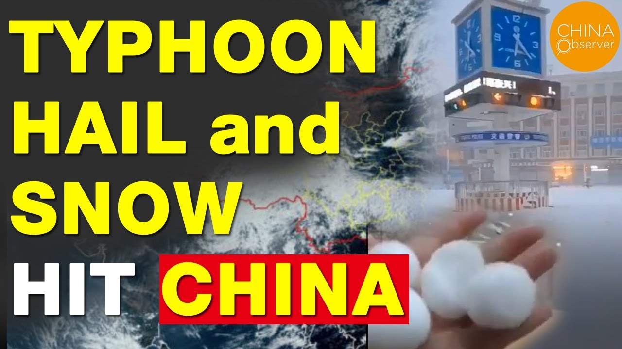 Typhoon, Hail, and Snow Hit China | Bizarre Weather Across the Country