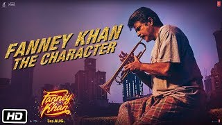Fanney Khan: The Character | Anil Kapoor | Movie Releasing ►This Friday