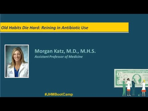 Old Habits Die Hard: Reining in Antibiotic Use   Morgan Katz, M.D., M.H.S
