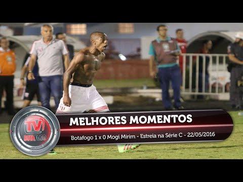 MELHORES MOMENTOS - Botafogo 1 x 0 Mogi Mirim - Estreia na Série C - 22/05/2016