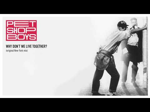 Why Don't We Live Together? (original New York mix) - Pet Shop Boys
