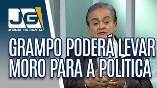 José Nêumanne Pinto / Grampo poderá levar Moro e Dallagnol para a política