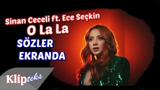 Sinan Ceceli ft. Ece Seçkin - O La La (SÖZLER EKRANDA)