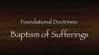 6. The Baptism of Sufferings