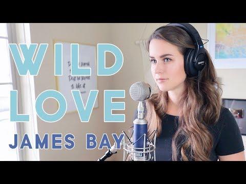 James Bay - Wild Love | Kenzie Nimmo