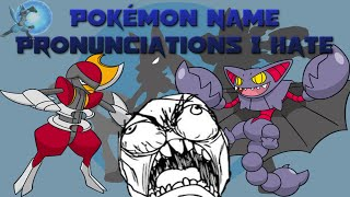 pokmon name pronunciations i hate