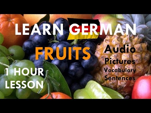 LEARN GERMAN ✖️► Video Lesson 1 Hour: Fruits 🍎🍌🍉🍇🍓🍍 ◄✖️ Pictures + Vocabulary + Useful Sentences + ♫