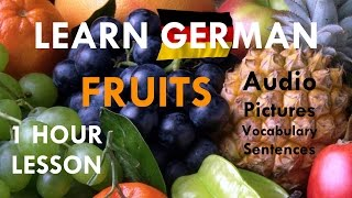 LEARN GERMAN ✖️► Video Lesson 1 Hour: Fruits 🍎🍌🍉🍇🍓🍍 ◄✖️ Pictures   Vocabulary   Useful Sen