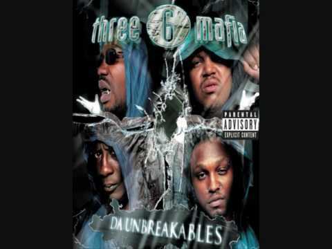 Three 6 Mafia  Fuck That Shit