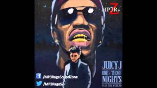 [HQ Lyrics] Juicy J - One Of Those Nights (Clean) (Ft. The Weeknd)