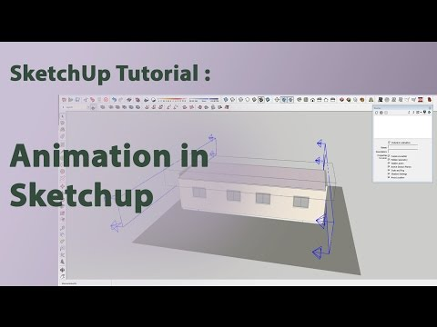 SketchUp Tutorial : Animation in Sketchup.