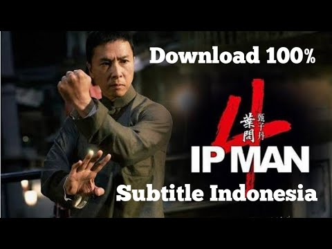Cara Download Film Ip Man 4 2019 Sub Indo