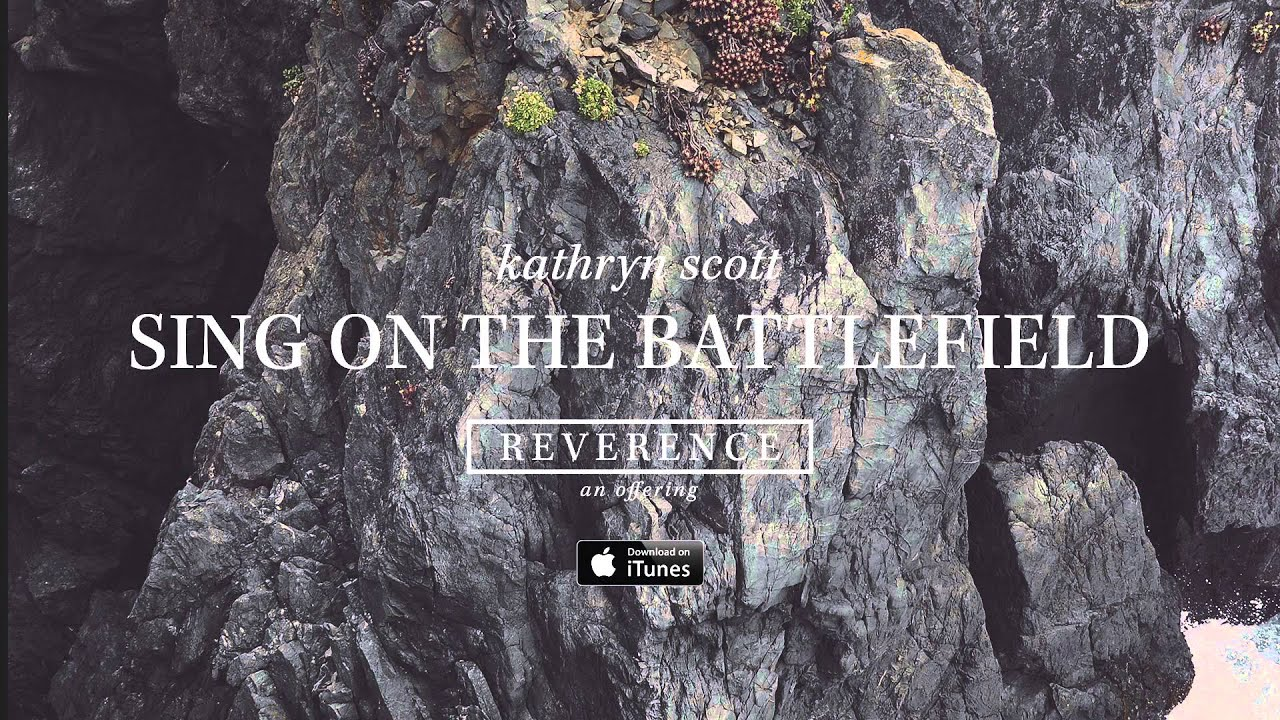 Kathryn Scott: Sing On The Battlefield (Official Audio)
