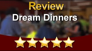 Dream Dinners in Centerville Ohio Reviews | 5 Star Customer Review