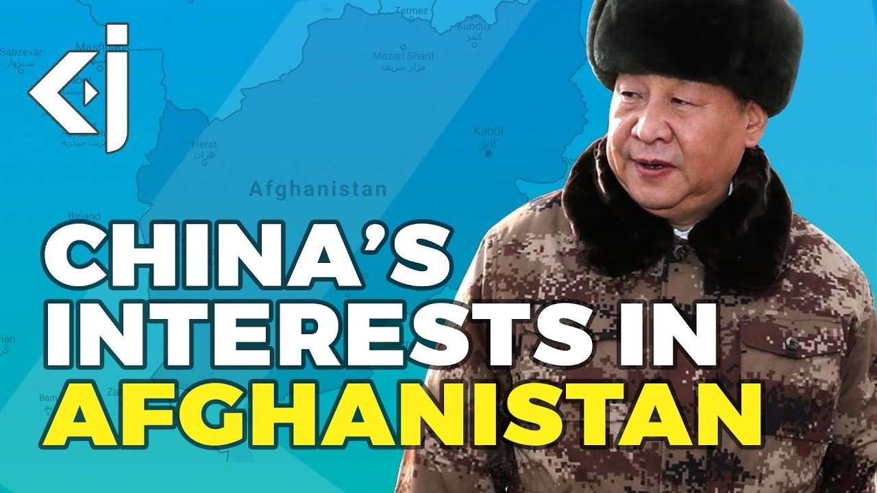 What are CHINA'S Interests in AFGHANISTAN? - KJ Vids