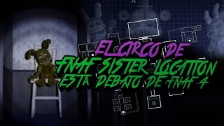 El Circo De Fnaf Sister Location Está Debajo De Fnaf 4 Demostrado | Five Nights At Freddy'S